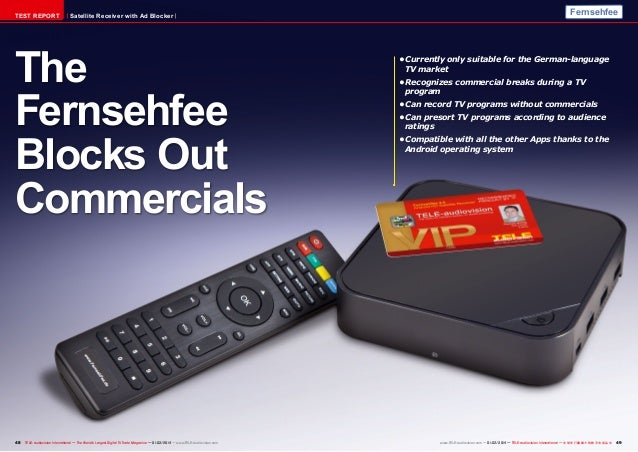 TEST REPORT  Satellite Receiver with Ad Blocker  The Fernsehfee Blocks Out Commercials  48 TELE-audiovision International ...