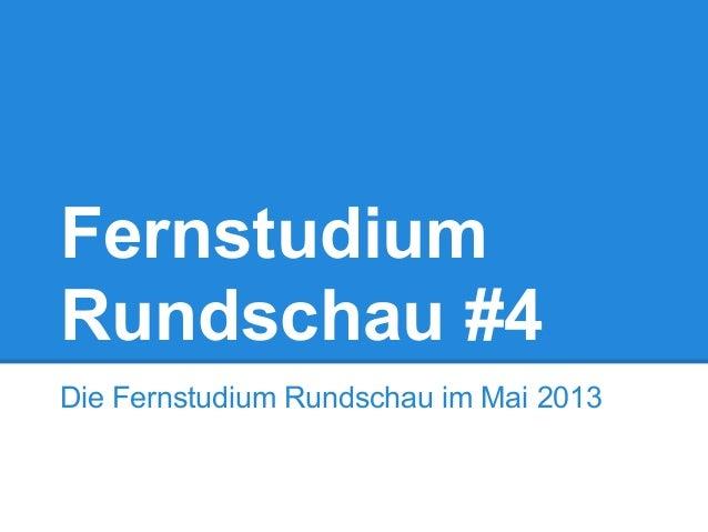 FernstudiumRundschau #4Die Fernstudium Rundschau im Mai 2013