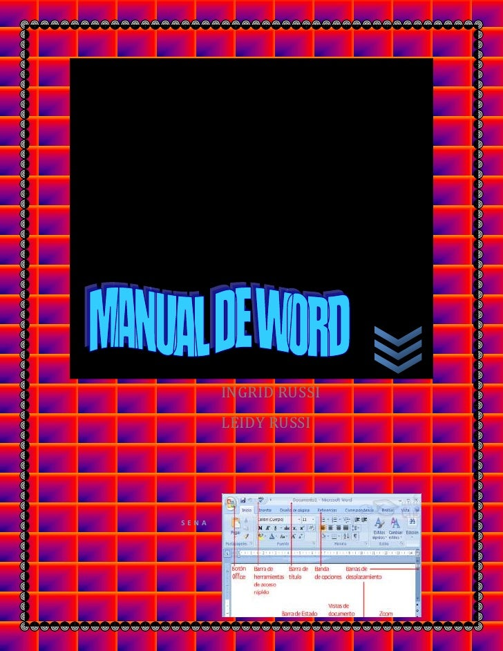 SENA                    INGRID RUSSILEIDY RUSSI <br />WORD WORK AREA 2007. IS THE MAIN WINDOW YOU SEE WHEN YOU OPEN WORD R...
