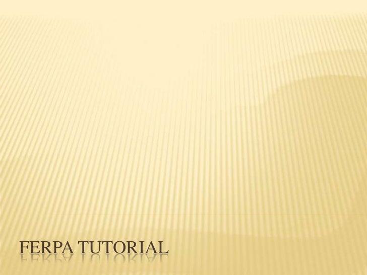 FERPA Tutorial<br />
