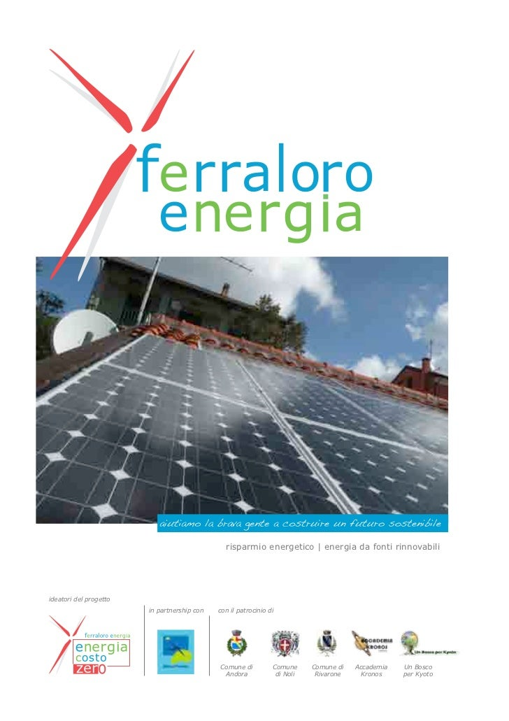 risparmio energetico | energia da fonti rinnovabiliideatori del progetto                        in partnership con   con i...