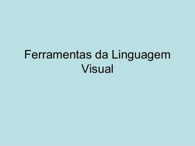 Ferramentas da Linguagem         Visual