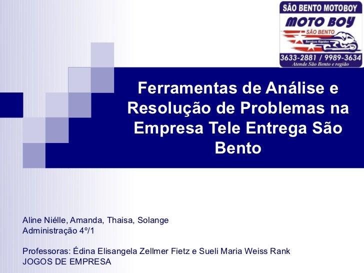 Ferramentas de Análise e                          Resolução de Problemas na                           Empresa Tele Entrega...