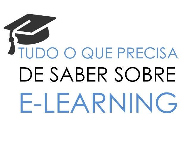 TUDO O QUE PRECISA DE SABER SOBRE E-LEARNING