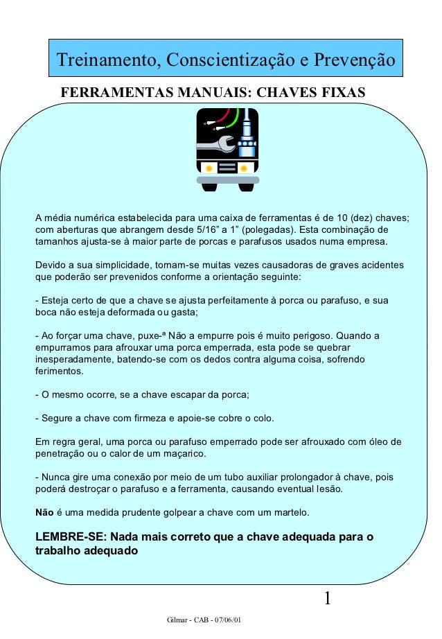 Treinamento, Conscientização e Prevenção     FERRAMENTAS MANUAIS: CHAVES FIXASA média numérica estabelecida para uma caixa...