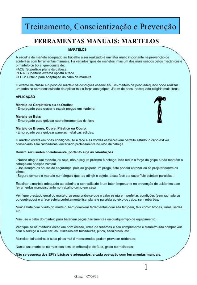 Treinamento, Conscientização e Prevenção            FERRAMENTAS MANUAIS: MARTELOS                                  MARTELO...