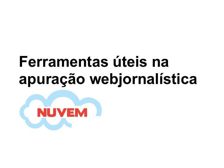 Ferramentas de apuração no webjornalismo