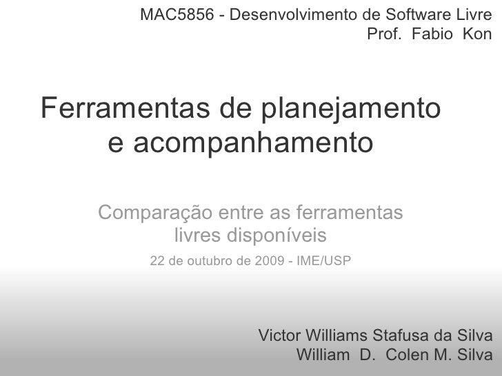 MAC5856 - Desenvolvimento de Software Livre                                  Prof. Fabio KonFerramentas de planejamento   ...