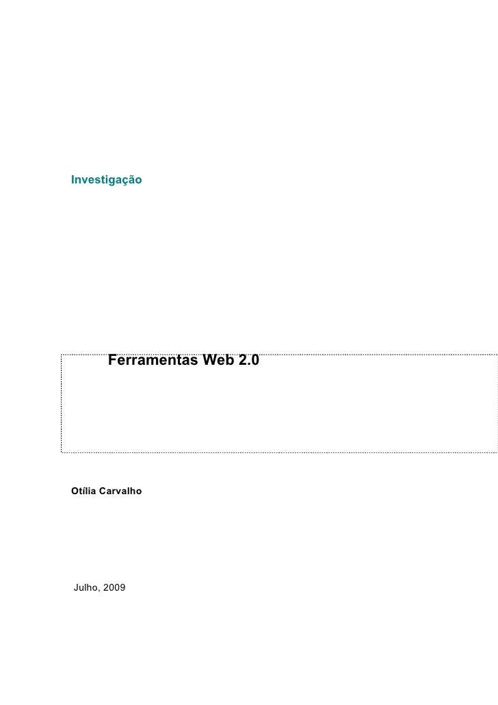Investigação            Ferramentas Web 2.0     Otília Carvalho     Julho, 2009