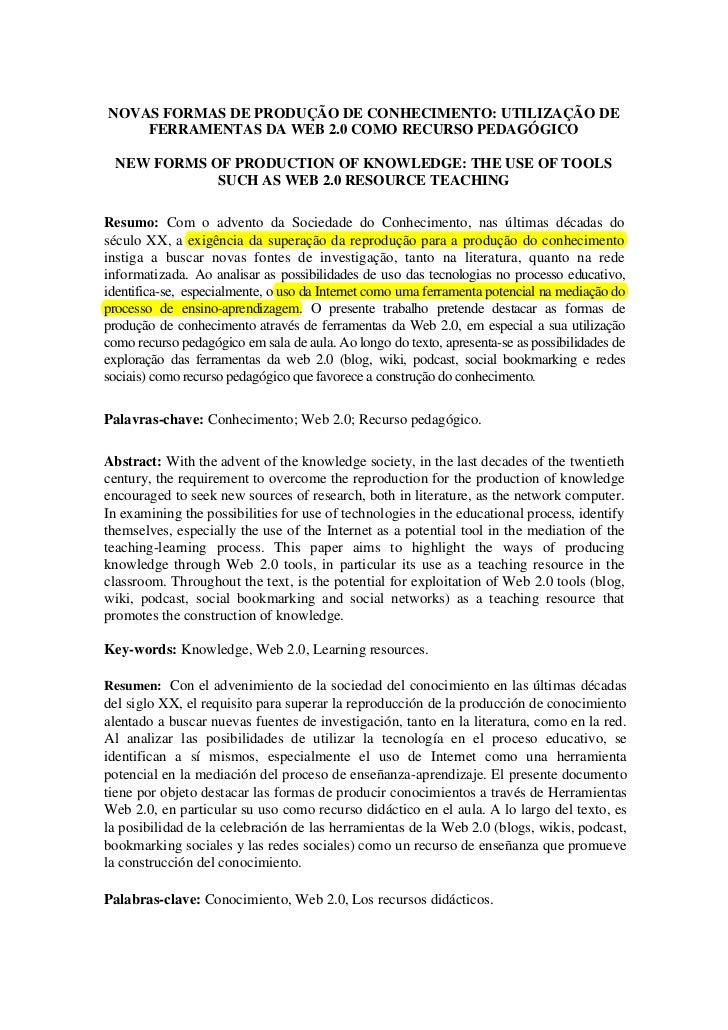 NOVAS FORMAS DE PRODUÇÃO DE CONHECIMENTO: UTILIZAÇÃO DE    FERRAMENTAS DA WEB 2.0 COMO RECURSO PEDAGÓGICO  NEW FORMS OF PR...