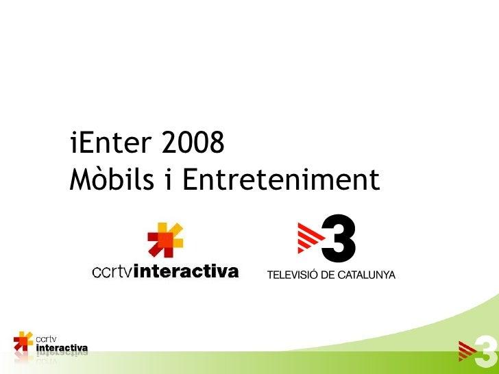 iEnter 2008 Mòbils i Entreteniment