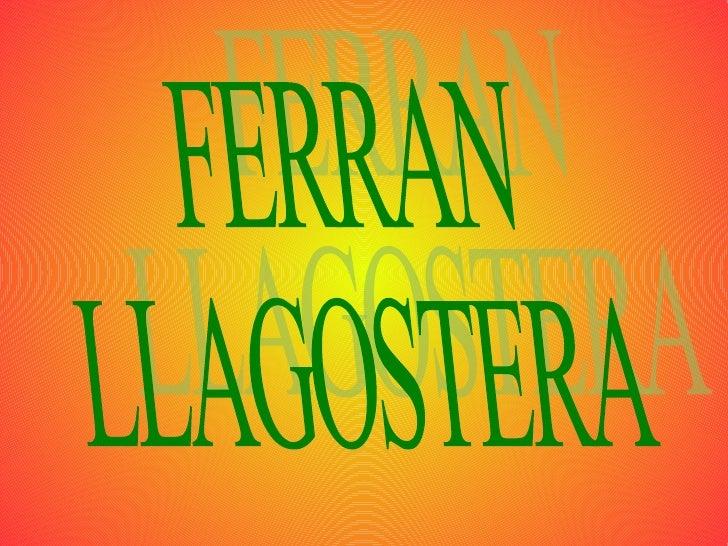 FERRAN LLAGOSTERA