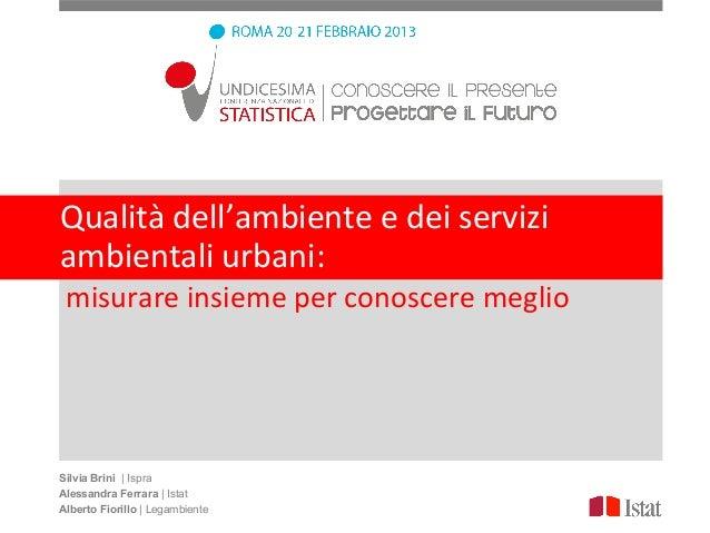 Qualità dell'ambiente e dei serviziambientali urbani: misurare insieme per conoscere meglioSilvia Brini | IspraAlessandra ...