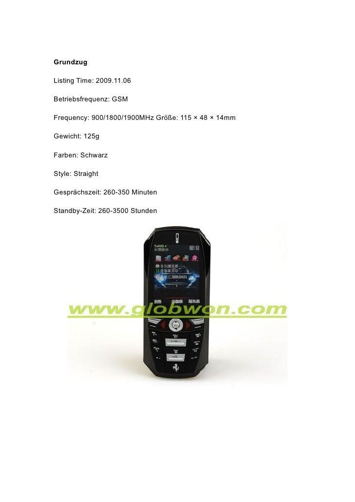 Grundzug  Listing Time: 2009.11.06  Betriebsfrequenz: GSM  Frequency: 900/1800/1900MHz Größe: 115 × 48 × 14mm  Gewicht: 12...