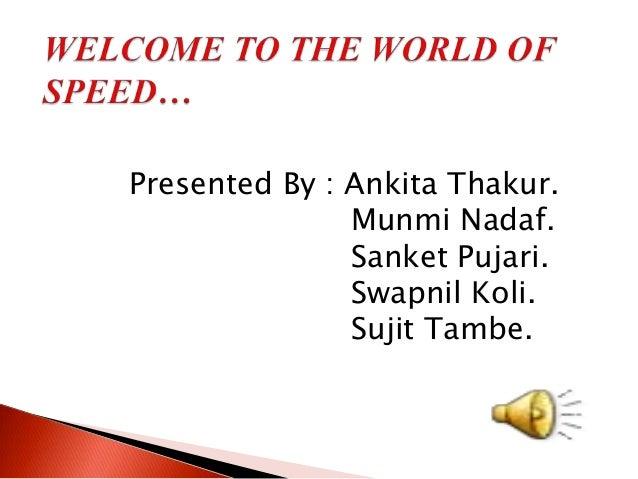 Presented By : Ankita Thakur.               Munmi Nadaf.               Sanket Pujari.               Swapnil Koli.         ...