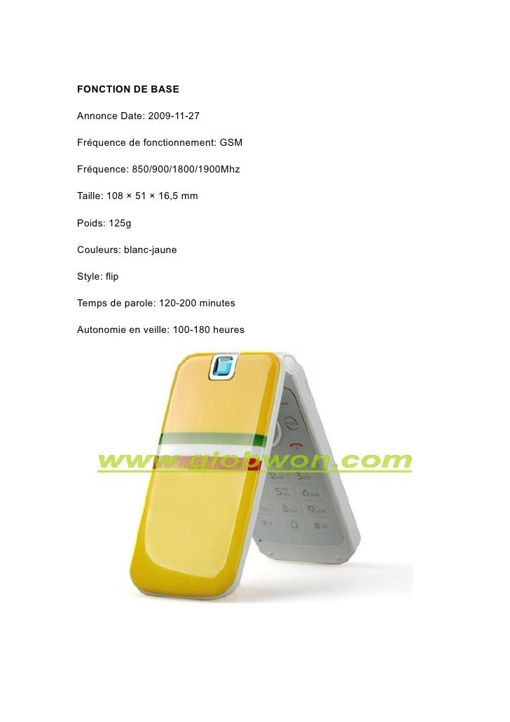 FONCTION DE BASE  Annonce Date: 2009-11-27  Fréquence de fonctionnement: GSM  Fréquence: 850/900/1800/1900Mhz  Taille: 108...