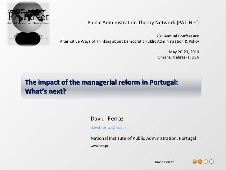 David  Ferraz [email_address] National Institute of Public Administration, Portugal www.ina.pt Public Administration Theor...