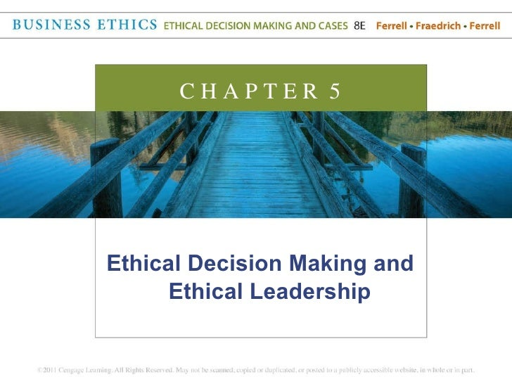 <ul><li>Ethical Decision Making and Ethical Leadership </li></ul>C H A P T E R  5