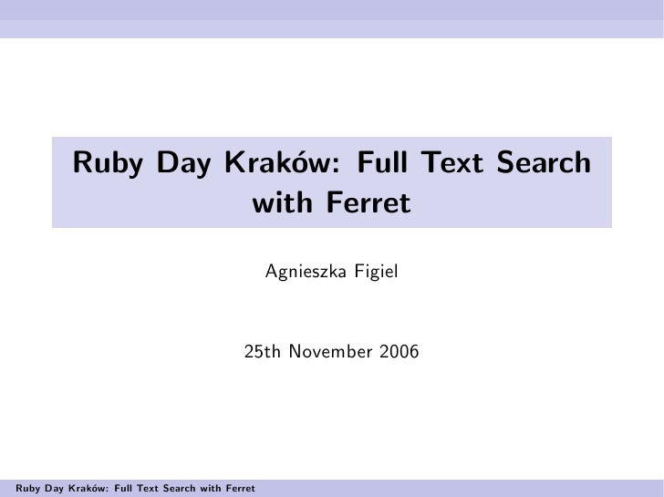 Ruby Day Kraków: Full Text Search with Ferret