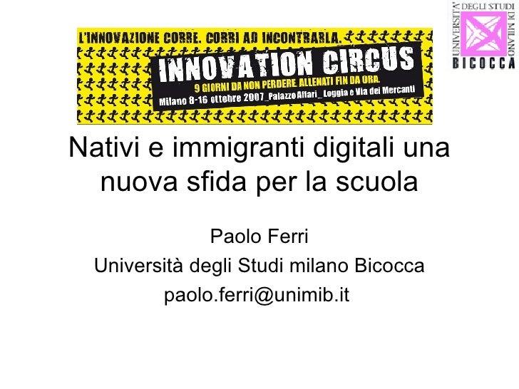 Nativi e immigranti digitali una nuova sfida per la scuola Paolo Ferri Università degli Studi milano Bicocca paolo.ferri@u...