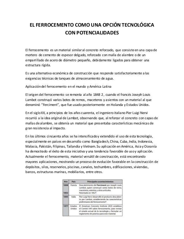 EL FERROCEMENTO COMO UNA OPCIÓN TECNOLÓGICA CON POTENCIALIDADES  El ferrocemento es un material similaral concreto reforza...