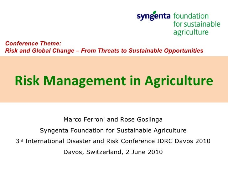 Marco Ferroni and Rose Goslinga Syngenta Foundation for Sustainable Agriculture 3 rd  International Disaster and Risk Conf...