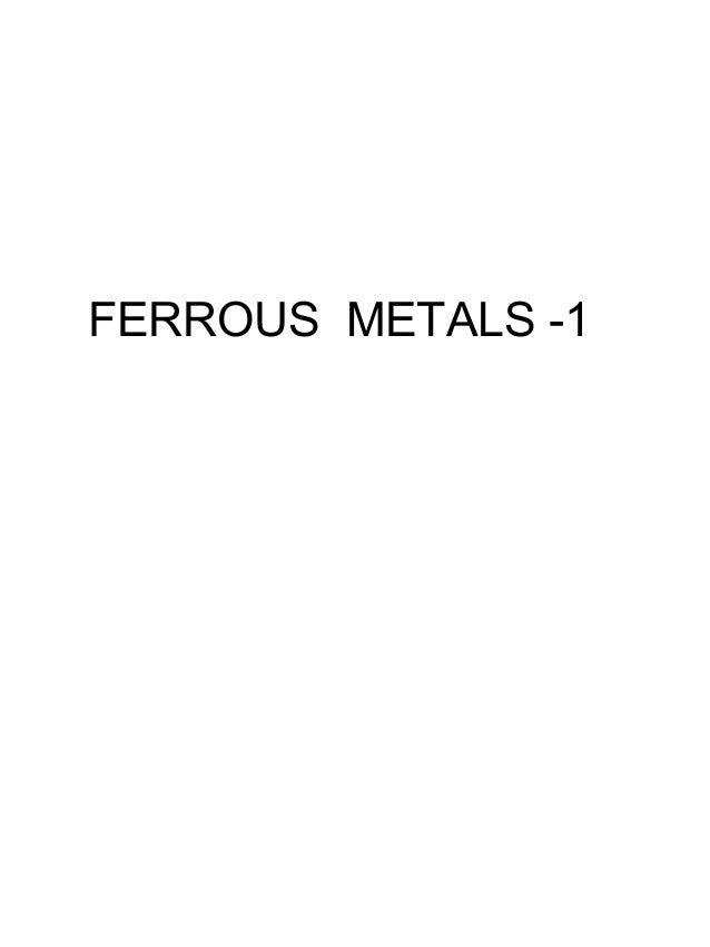 FERROUS METALS -1