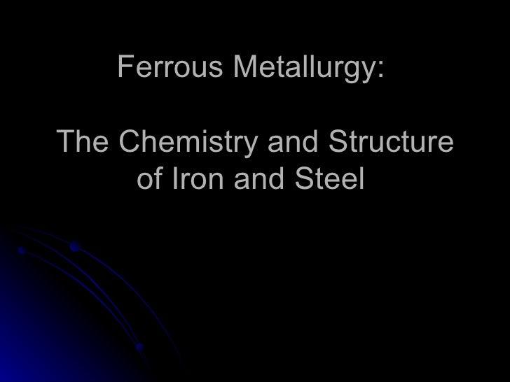 Ferrousmetallurgy
