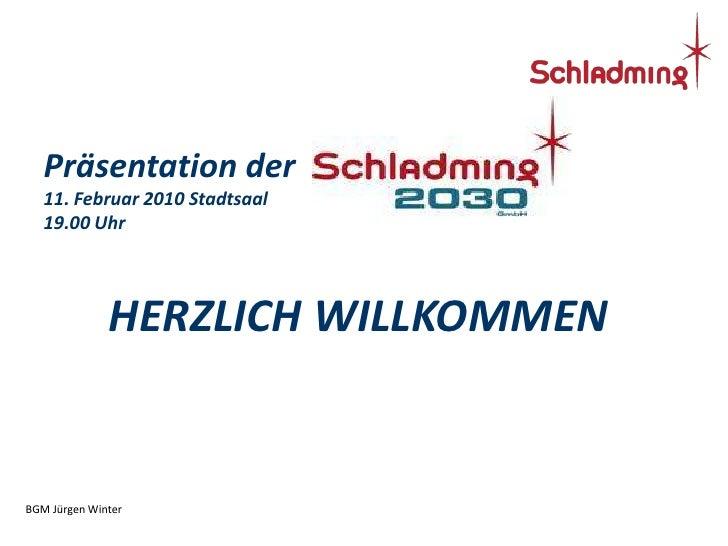 Präsentation der 11. Februar 2010 Stadtsaal<br />19.00 Uhr<br />HERZLICH WILLKOMMEN<br />BGM Jürgen Winter<br />
