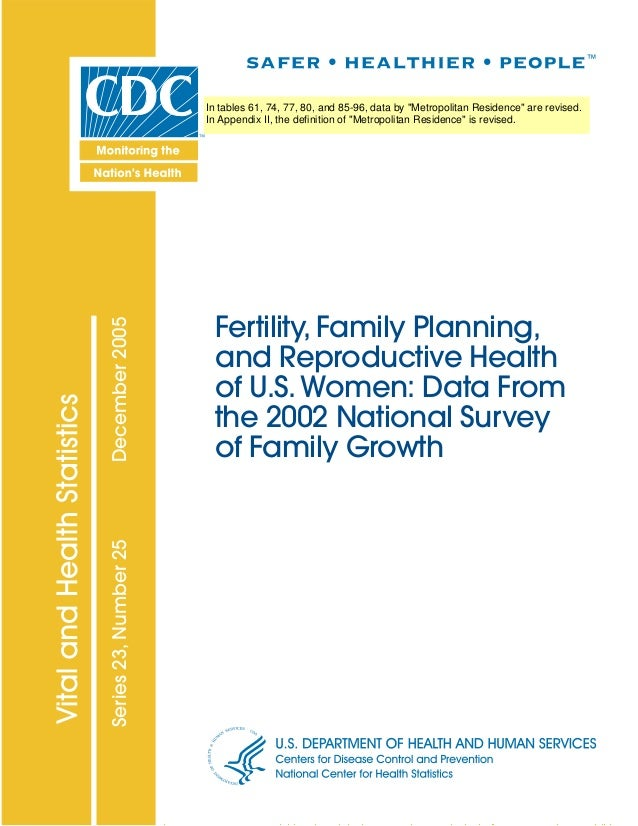 Fertility, Family Planning, and Reproductive Health of U.S.Women: Data From the 2002 National Survey of Family Growth Seri...