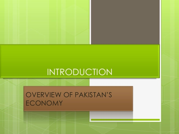 INTRODUCTIONOVERVIEW OF PAKISTAN'SECONOMY