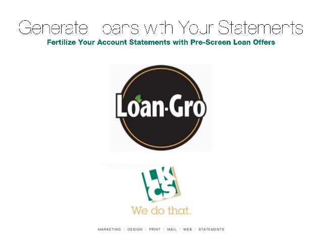 Fertilize your statements to grow loans