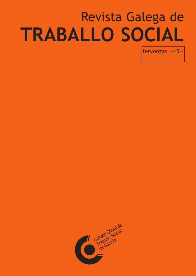 fervenzas —15—  TRABALLO SOCIAL Revista Galega de  Subvencionada por:  Revista Galega de  TRABALLO SOCIAL fervenzas —15—