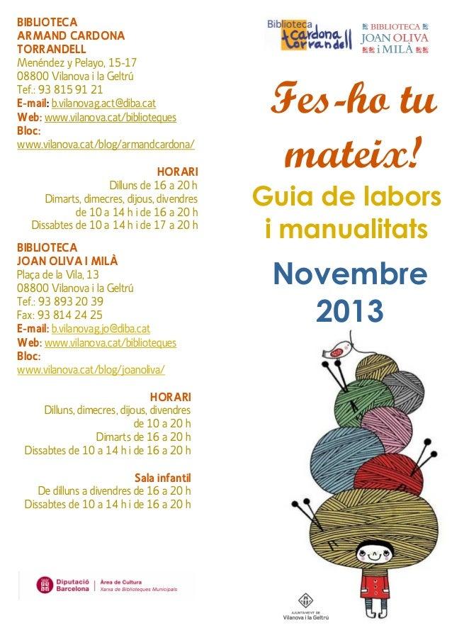 BIBLIOTECA ARMAND CARDONA TORRANDELL Menéndez y Pelayo, 15-17 08800 Vilanova i la Geltrú Tef.: 93 815 91 21 E-mail: b.vila...