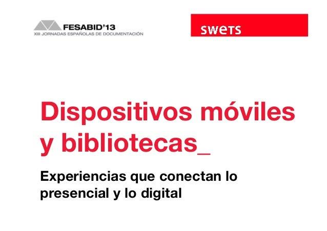 Dispositivos móviles y bibliotecas: experiencias que conectan lo presencial y lo digital