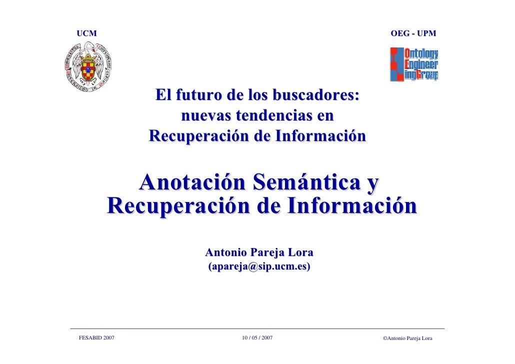 Anotacion Semantica y Recuperacion de Informacion - FESABID 2007 - Antonio Pareja Lora