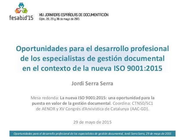Oportunidades para el desarrollo profesional de los especialistas de gestión documental, Jordi SerraSerra, 29 de mayo de 2...