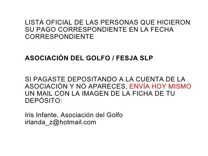 LISTA OFICIAL DE LAS PERSONAS QUE HICIERON SU PAGO CORRESPONDIENTE EN LA FECHA CORRESPONDIENTE ASOCIACIÓN DEL GOLFO / FESJ...
