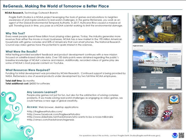ReGenesis, Making the World of Tomorrow a Better Place NOAA Research,  Technology Outreach Branch Fragile Earth Studios is...