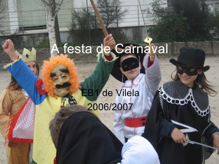 A festa de Carnaval EB1 de Vilela 2006/2007