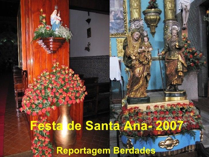 Festa de Santa Ana- 2007 Reportagem Berdades