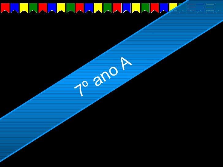 7º ano A