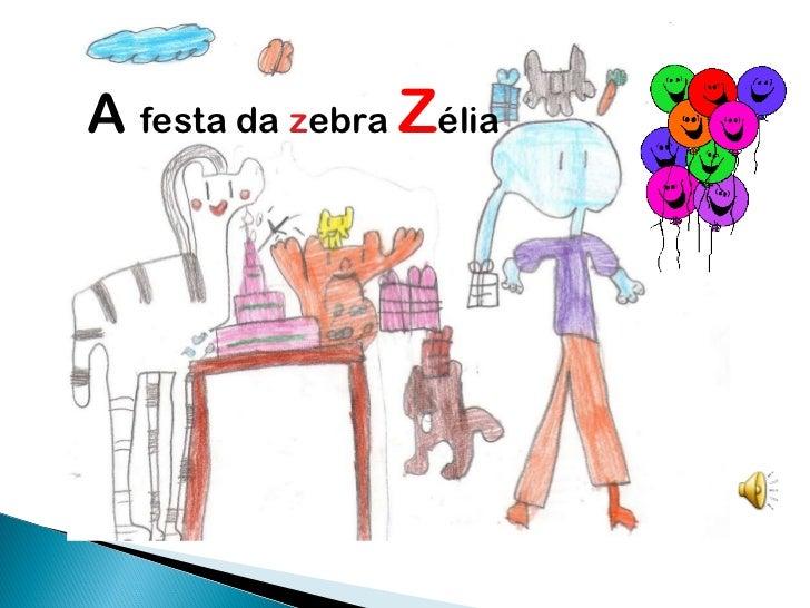 A  festa da  z ebra  Z élia