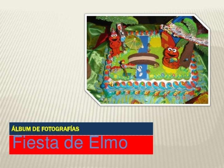Álbum de fotografías<br />Fiesta de Elmo<br />