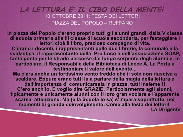 LA LETTURA E' IL CIBO DELLA MENTE!  <ul><li>10 OTTOBRE 2011: FESTA DEI LETTORI </li></ul><ul><li>PIAZZA DEL POPOLO – RUF...