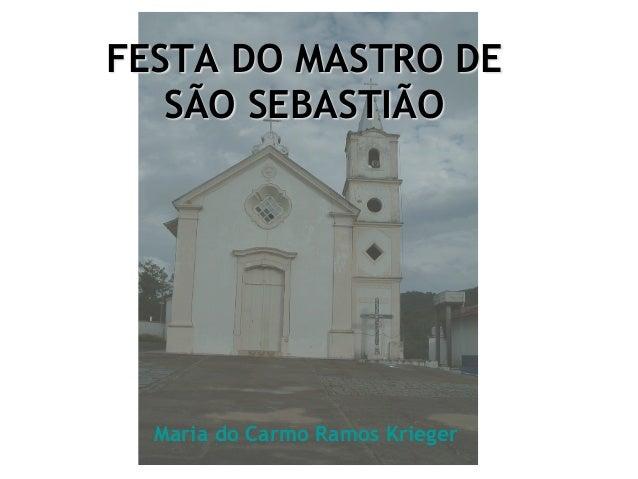 FESTA DO MASTRO DESÃO SEBASTIÃOMaria do Carmo Ramos Krieger