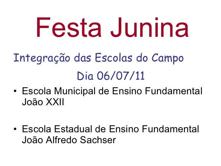 <ul><li>Integração das Escolas do Campo </li></ul><ul><li>Dia 06/07/11 </li></ul><ul><li>Escola Municipal de Ensino Fundam...