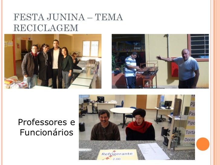 FESTA JUNINA – TEMARECICLAGEMProfessores eFuncionários
