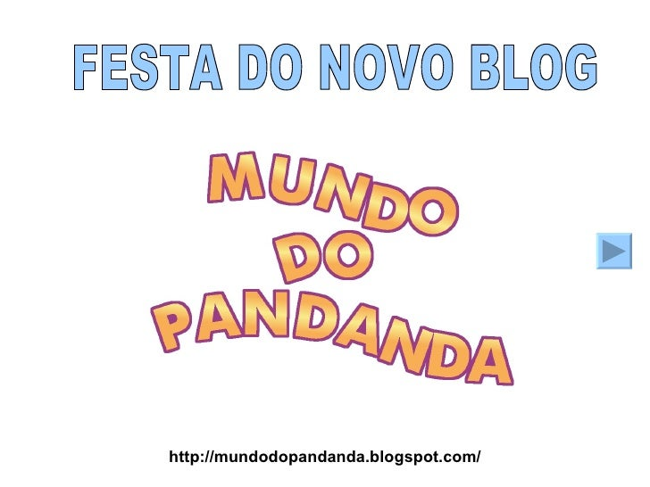 FESTA DO NOVO BLOG http://mundodopandanda.blogspot.com/