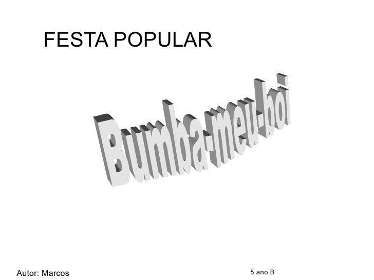 FESTA POPULAR 5 ano B  Autor: Marcos Bumba-meu-boi